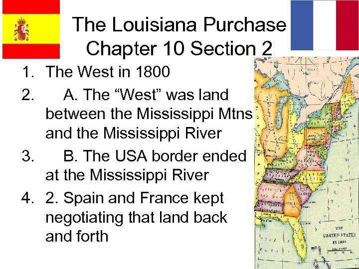The Louisiana Purchase Chapter 10 Section 2 1. The West in 1800 2. A.