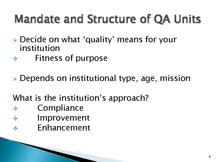 Mandate and Structure of QA Units Decide on what 'quality' means for your institution