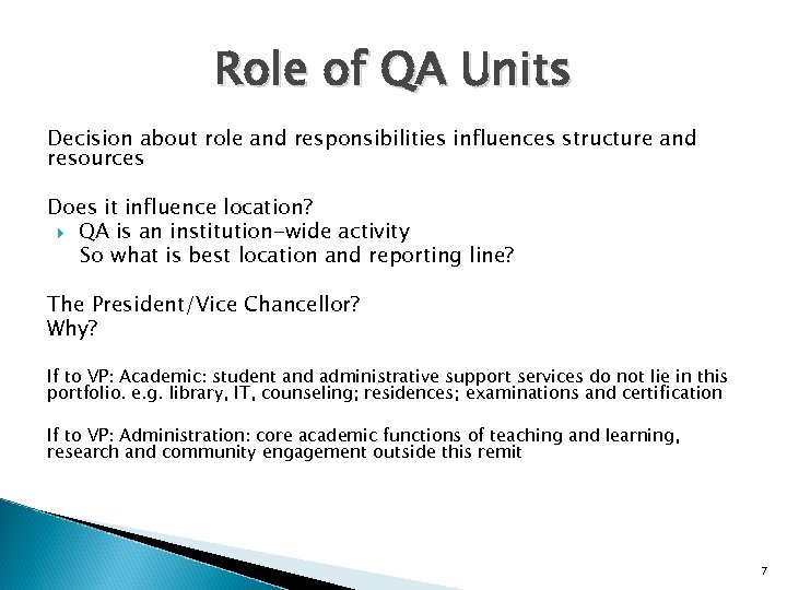 Role of QA Units Decision about role and responsibilities influences structure and resources Does