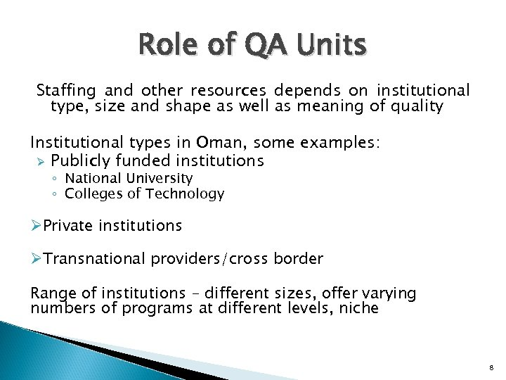 Role of QA Units Staffing and other resources depends on institutional type, size and