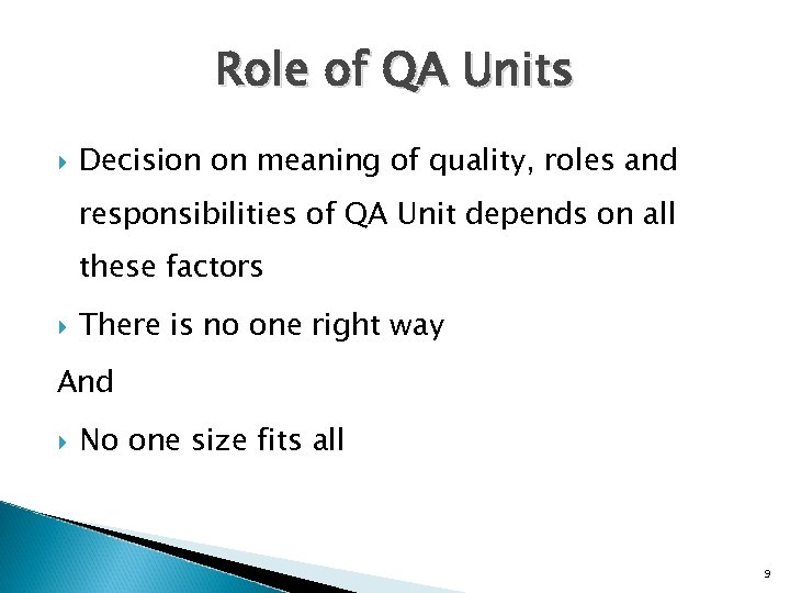 Role of QA Units Decision on meaning of quality, roles and responsibilities of QA