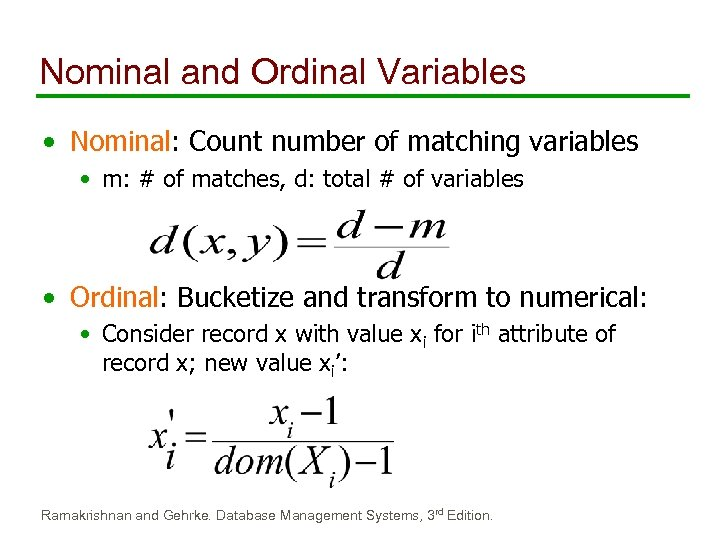 Nominal and Ordinal Variables • Nominal: Count number of matching variables • m: #