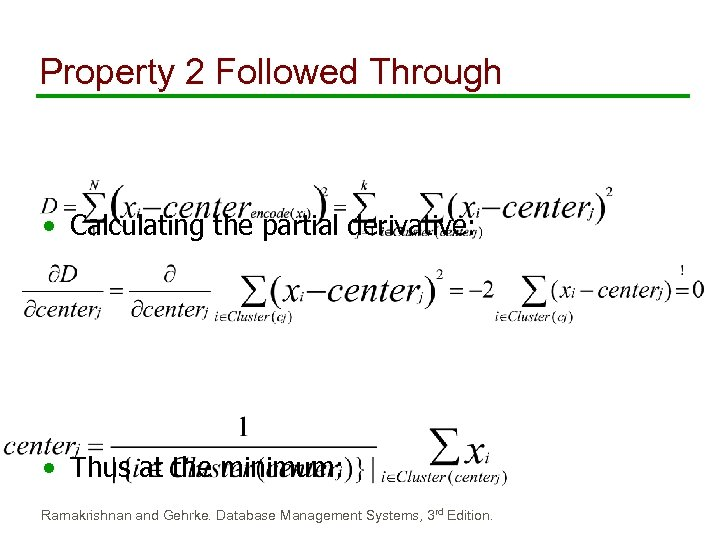 Property 2 Followed Through • Calculating the partial derivative: • Thus at the minimum: