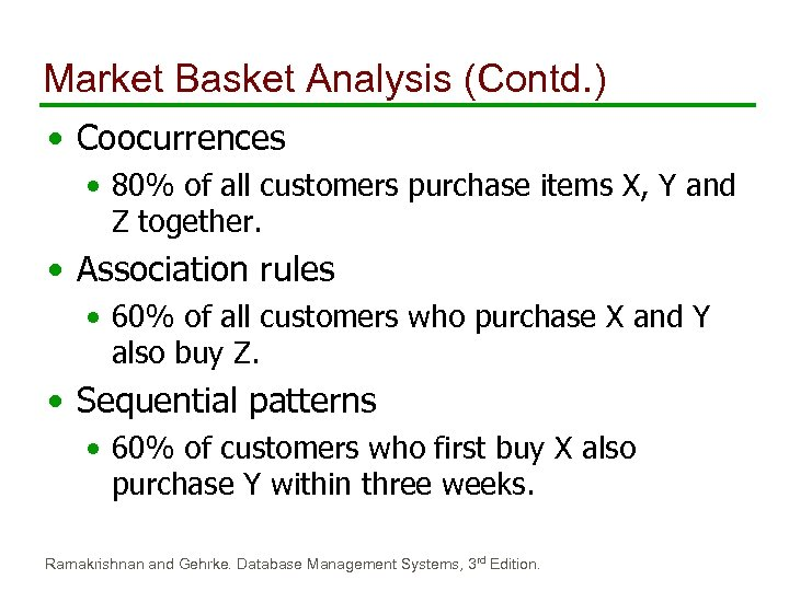 Market Basket Analysis (Contd. ) • Coocurrences • 80% of all customers purchase items