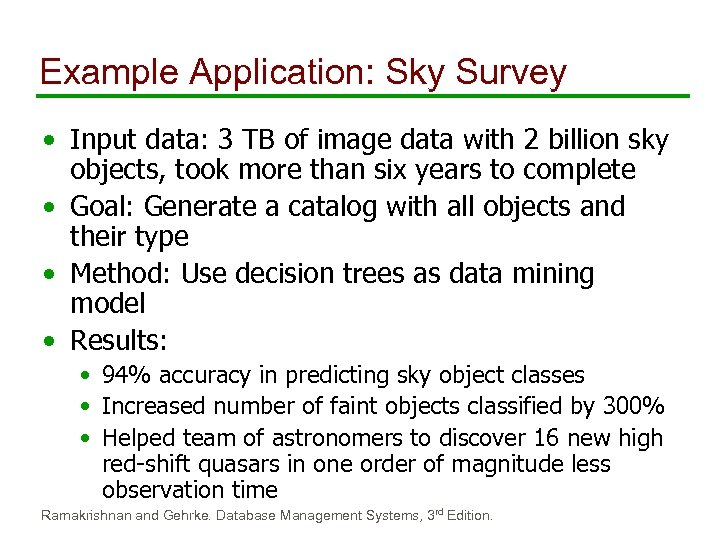 Example Application: Sky Survey • Input data: 3 TB of image data with 2