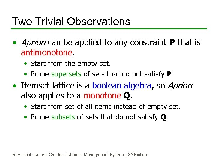 Two Trivial Observations • Apriori can be applied to any constraint P that is