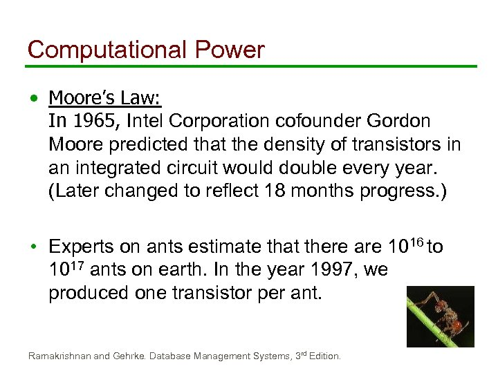 Computational Power • Moore's Law: In 1965, Intel Corporation cofounder Gordon Moore predicted that