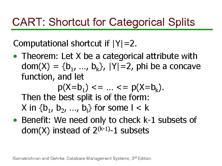 CART: Shortcut for Categorical Splits Computational shortcut if |Y|=2. • Theorem: Let X be
