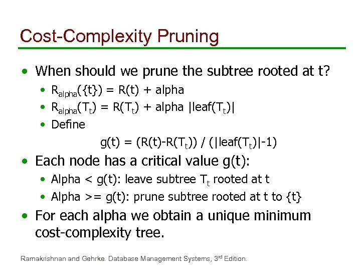 Cost-Complexity Pruning • When should we prune the subtree rooted at t? • Ralpha({t})