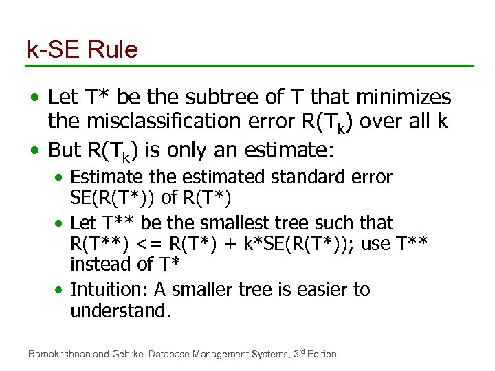 k-SE Rule • Let T* be the subtree of T that minimizes the misclassification