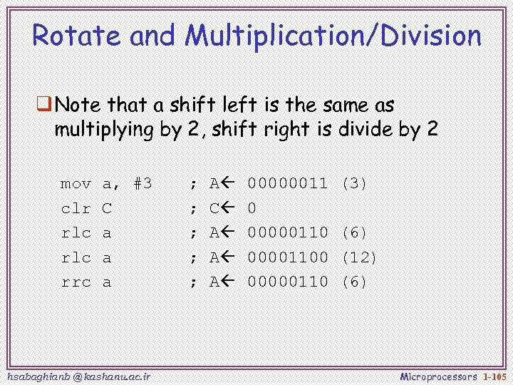 Rotate and Multiplication/Division q Note that a shift left is the same as multiplying