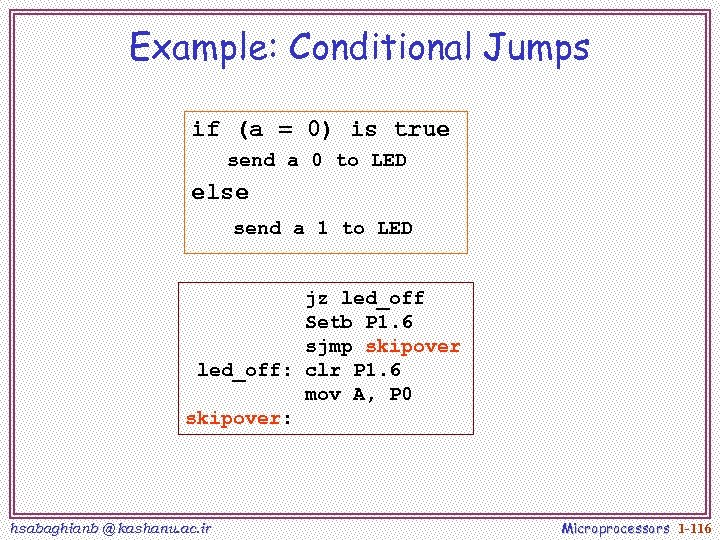 Example: Conditional Jumps if (a = 0) is true send a 0 to LED