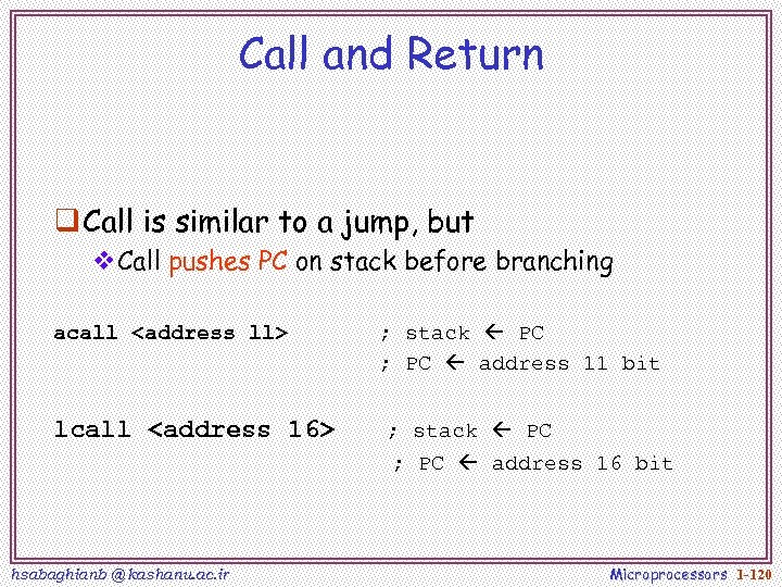 Call and Return q Call is similar to a jump, but v. Call pushes