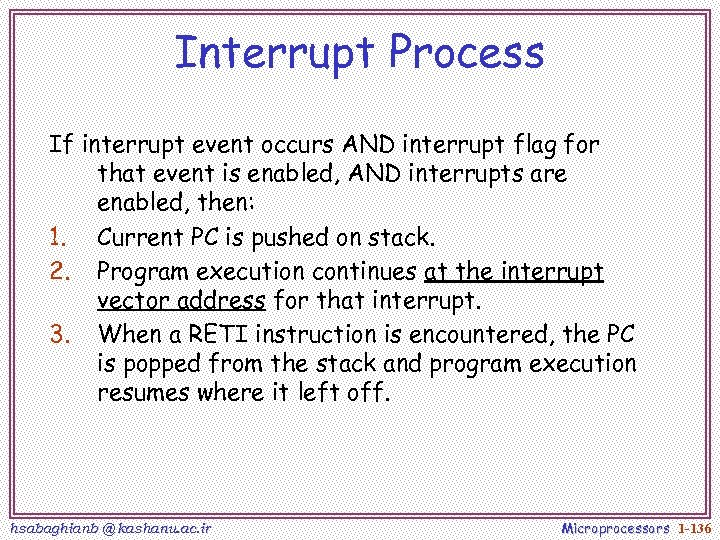 Interrupt Process If interrupt event occurs AND interrupt flag for that event is enabled,