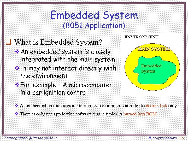Embedded System (8051 Application) q What is Embedded System? v. An embedded system is
