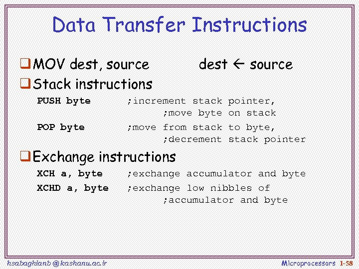 Data Transfer Instructions q MOV dest, source q Stack instructions PUSH byte POP byte