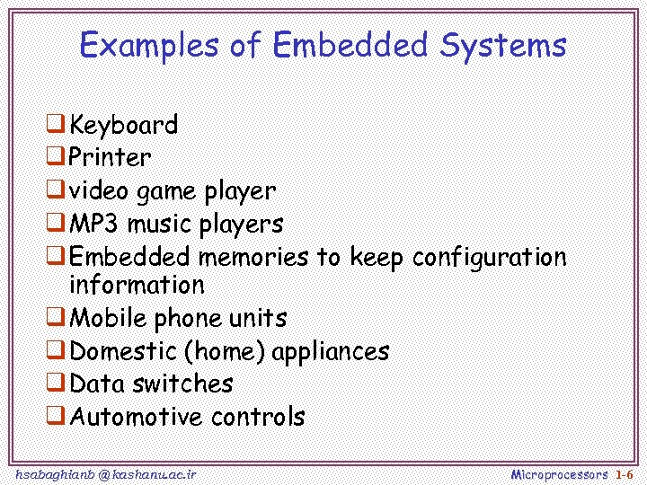 Examples of Embedded Systems q Keyboard q Printer q video game player q MP