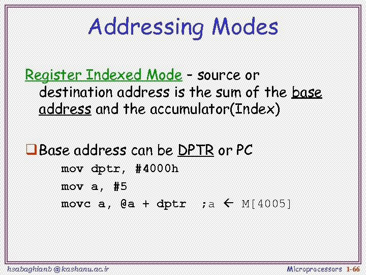 Addressing Modes Register Indexed Mode – source or destination address is the sum of