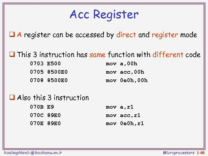 Acc Register q A register can be accessed by direct and register mode q