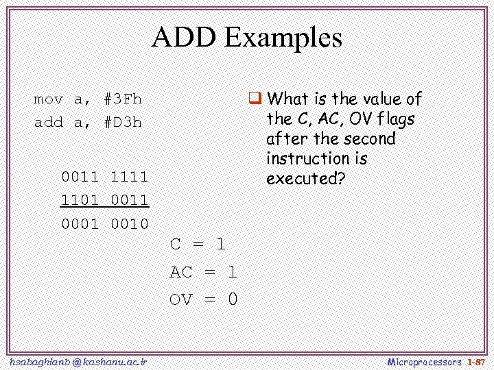 ADD Examples q What is the value of the C, AC, OV flags after