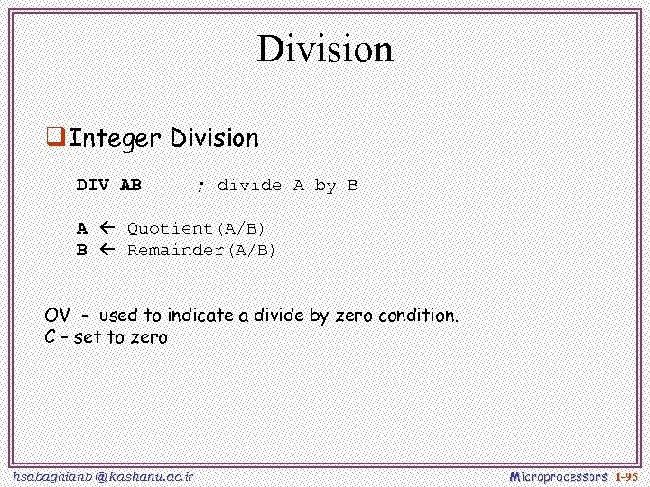 Division q Integer Division DIV AB ; divide A by B A Quotient(A/B) B