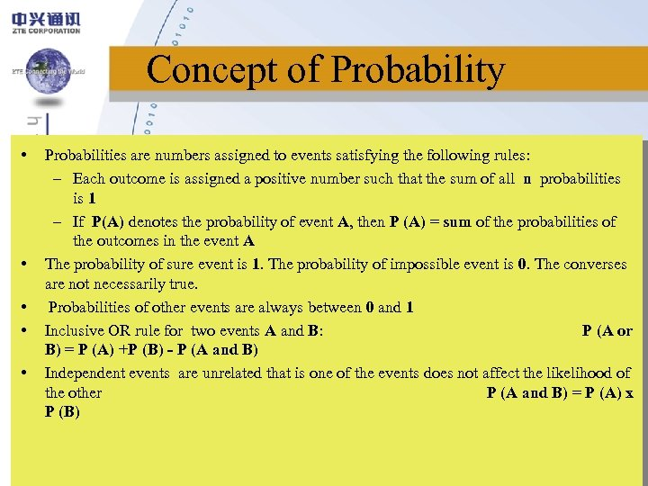Concept of Probability • • • Probabilities are numbers assigned to events satisfying the