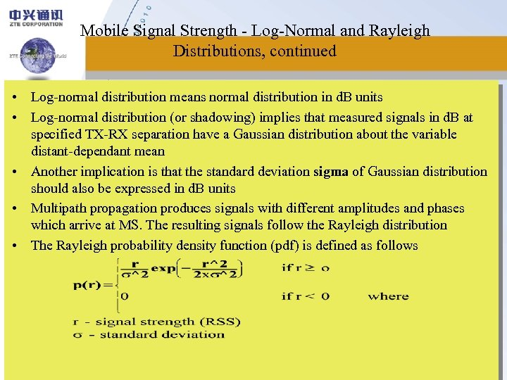 Mobile Signal Strength - Log-Normal and Rayleigh Distributions, continued • Log-normal distribution means normal