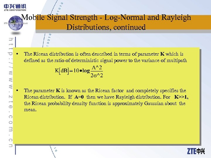 Mobile Signal Strength - Log-Normal and Rayleigh Distributions, continued • The Ricean distribution is