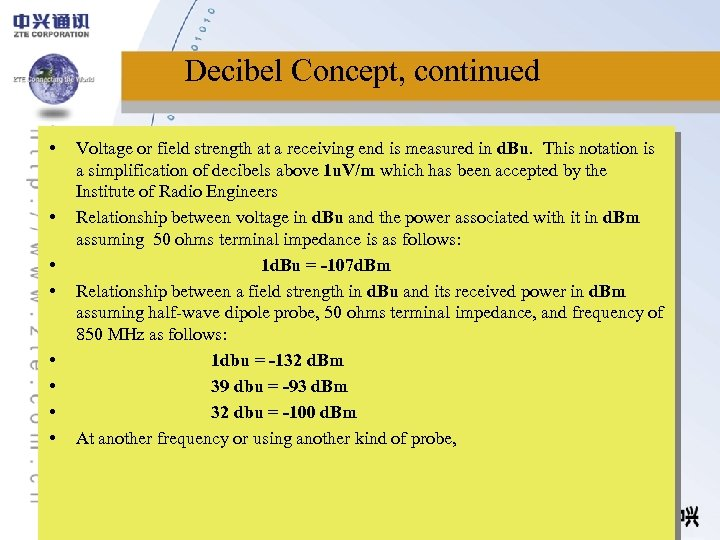 Decibel Concept, continued • • Voltage or field strength at a receiving end is