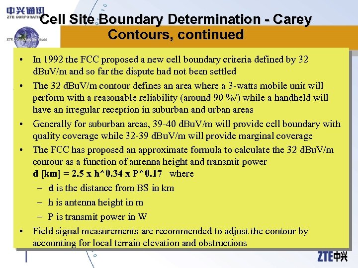 Cell Site Boundary Determination - Carey Contours, continued • In 1992 the FCC proposed