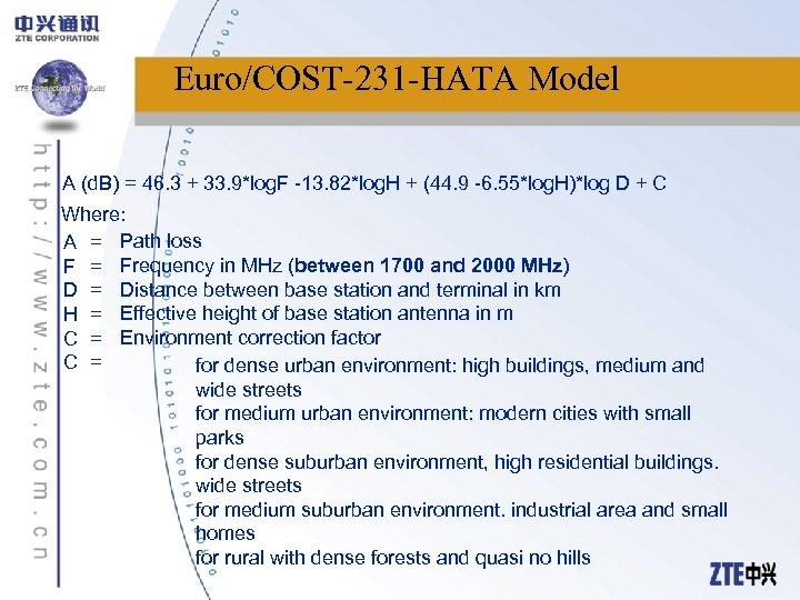 Euro/COST-231 -HATA Model A (d. B) = 46. 3 + 33. 9*log. F -13.