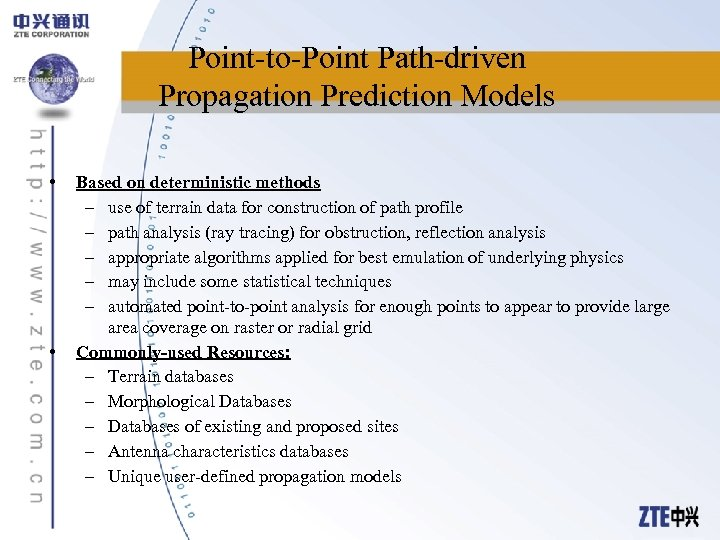 Point-to-Point Path-driven Propagation Prediction Models • • Based on deterministic methods – use of