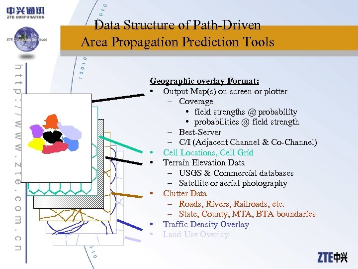 Data Structure of Path-Driven Area Propagation Prediction Tools Geographic overlay Format: • Output Map(s)