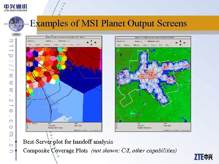 Examples of MSI Planet Output Screens • Best-Server plot for handoff analysis • Composite