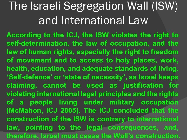 The Israeli Segregation Wall (ISW) and International Law According to the ICJ, the ISW
