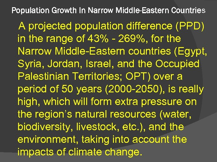 Population Growth In Narrow Middle-Eastern Countries A projected population difference (PPD) in the range