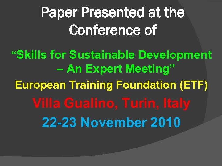 "Paper Presented at the Conference of ""Skills for Sustainable Development – An Expert Meeting"""