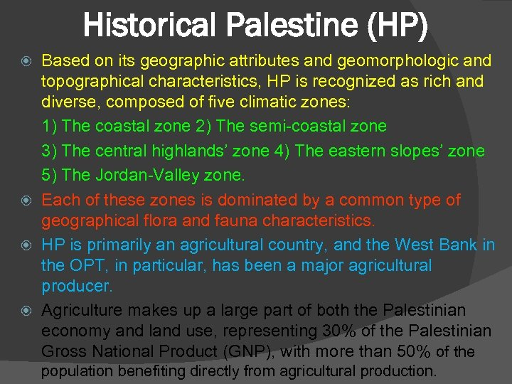 Historical Palestine (HP) Based on its geographic attributes and geomorphologic and topographical characteristics, HP
