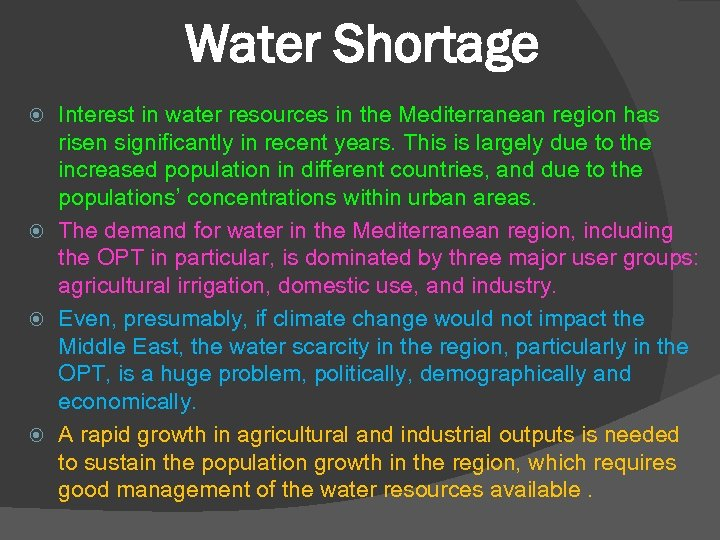 Water Shortage Interest in water resources in the Mediterranean region has risen significantly in