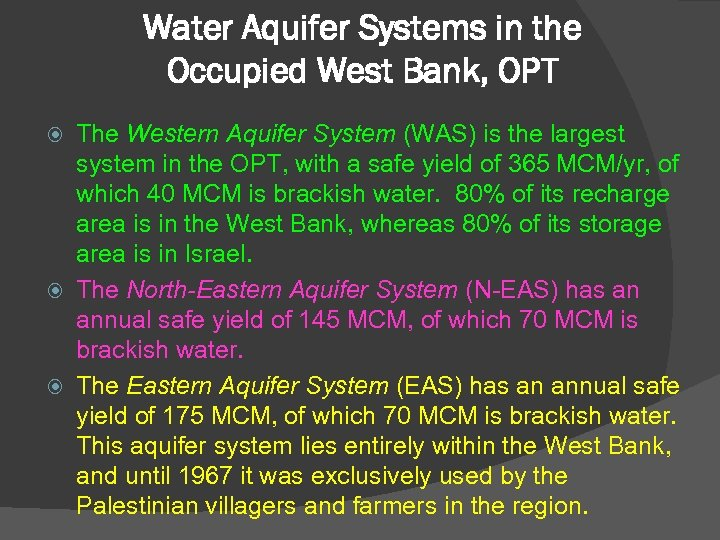 Water Aquifer Systems in the Occupied West Bank, OPT The Western Aquifer System (WAS)