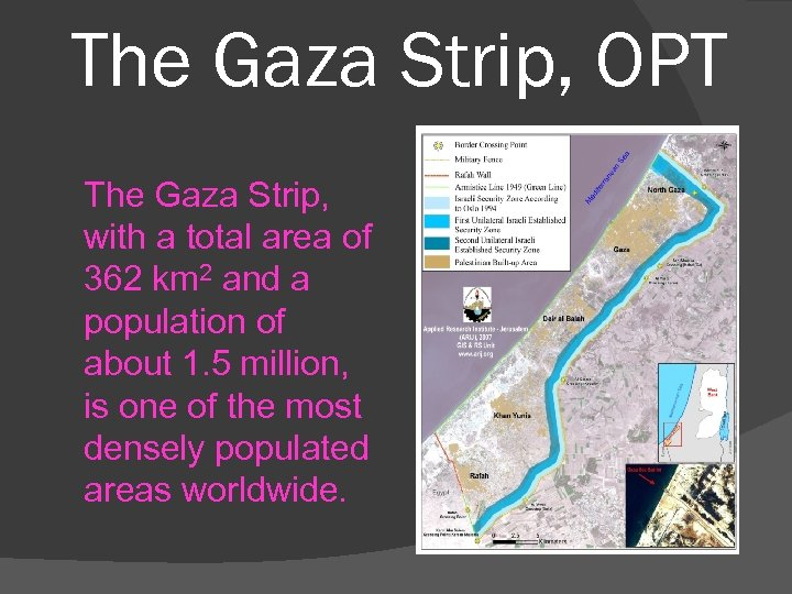 The Gaza Strip, OPT The Gaza Strip, with a total area of 362 km