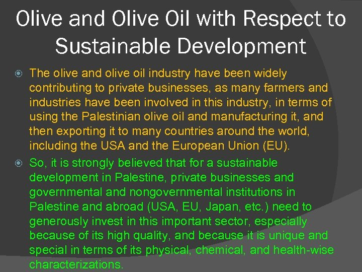Olive and Olive Oil with Respect to Sustainable Development The olive and olive oil