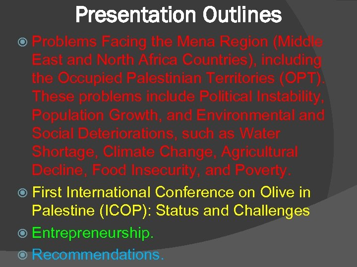 Presentation Outlines Problems Facing the Mena Region (Middle East and North Africa Countries), including