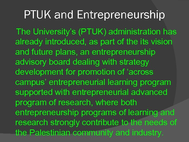 PTUK and Entrepreneurship The University's (PTUK) administration has already introduced, as part of the