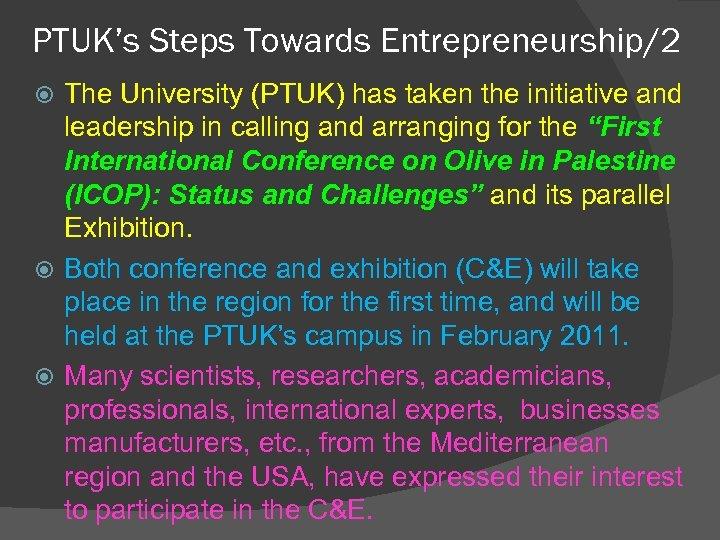 PTUK's Steps Towards Entrepreneurship/2 The University (PTUK) has taken the initiative and leadership in