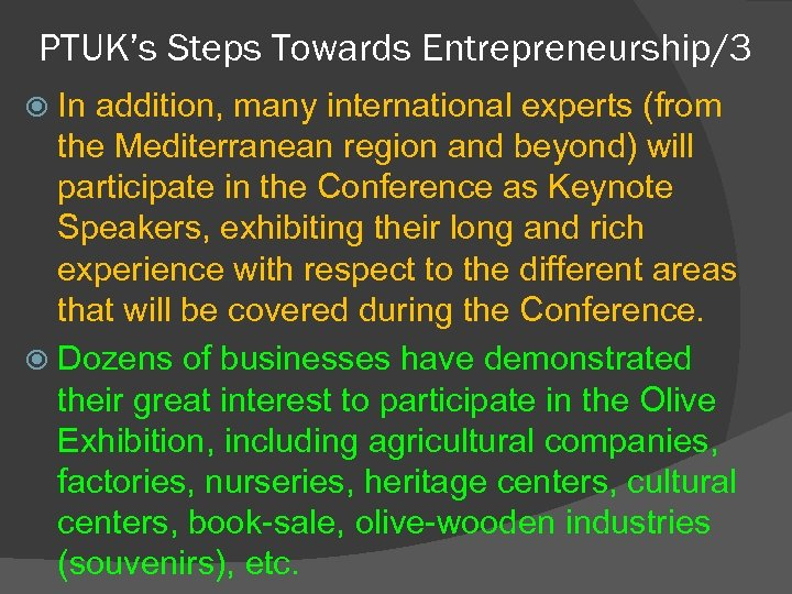 PTUK's Steps Towards Entrepreneurship/3 In addition, many international experts (from the Mediterranean region and