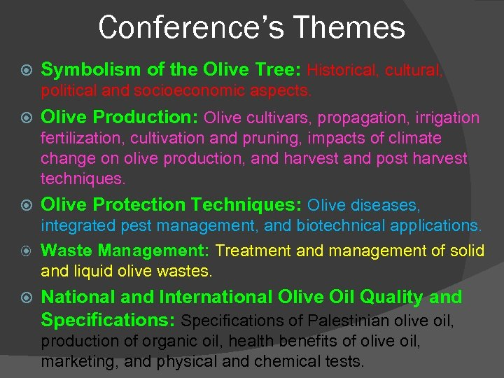 Conference's Themes Symbolism of the Olive Tree: Historical, cultural, political and socioeconomic aspects. Olive