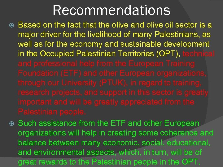 Recommendations Based on the fact that the olive and olive oil sector is a