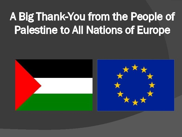 A Big Thank-You from the People of Palestine to All Nations of Europe