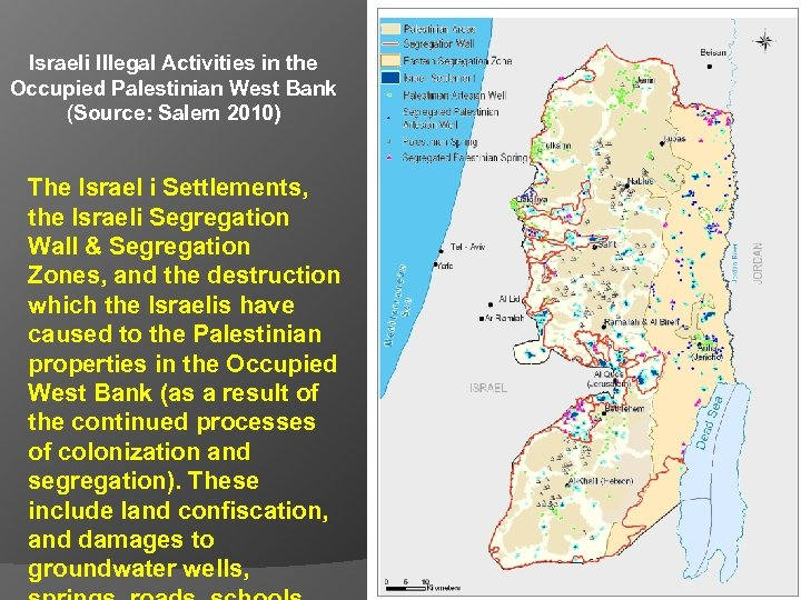 Israeli Illegal Activities in the Occupied Palestinian West Bank (Source: Salem 2010) The Israel